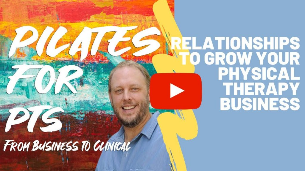 Relationships to Grow your Physical Therapy Business.