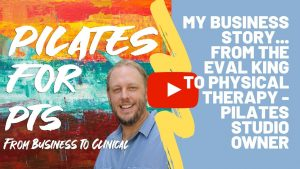 My Business Story. From the Eval King to Physical Therapy - Pilates Studio Owner