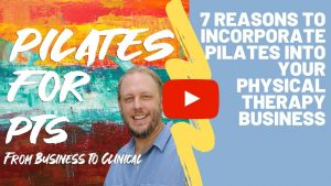 7 Reasons to Incorporate Pilates into your Physical Therapy Business