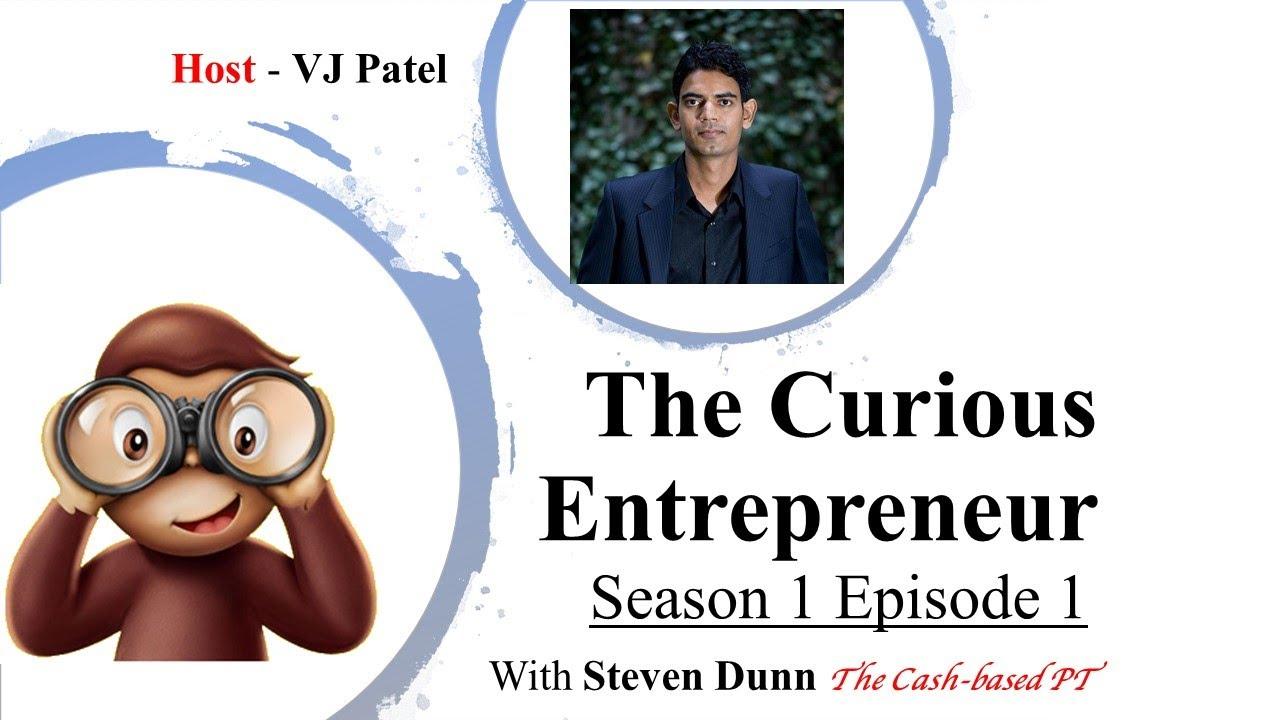 The Curious Entrepreneur Season 1 Episode 1 with Steven Dunn PT Cash-based Practice & Pilates