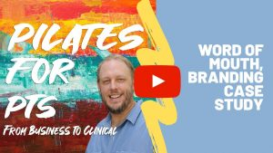 Word of Mouth, Branding Case Study-Physical Therapy Business Coach