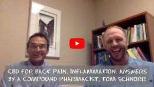 CBD For Back Pain, Inflammation Answers by a Compound Pharmacist, Tom Schnorr